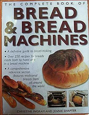 The Complete Book of Bread amp; Bread Machines Christine Shapter J