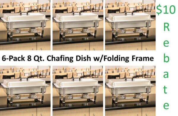 6 Pack Full Size 8 Qt. Stainless Steel Chafing Dishes Folding Frames $30Rebate
