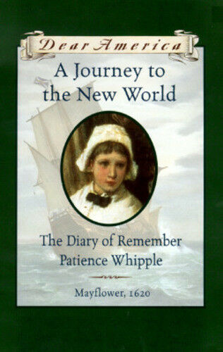 A Journey to the New World: The Diary of Remember Patience Whipple by Lasky