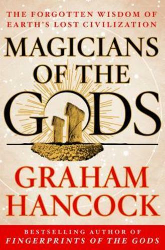 Magicians of the Gods: Sequel to the International Bestseller Fingerprints of