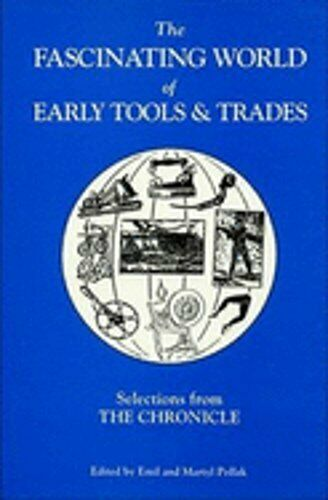 The Fascinating World of Early Tools and Trades: Selections from the Chronicle $10.60
