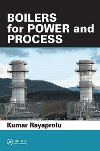 Boilers for Power and Process by Kumar Rayaprolu: New $211.20