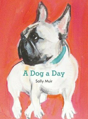 A Dog a Day by Sally Muir: New $8.64