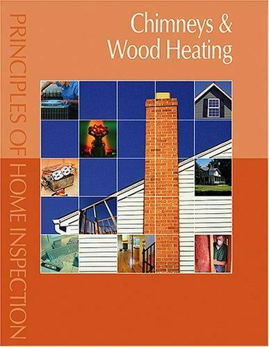 Principles of Home Inspection: Chimneys amp; Wood Heating by Dunlop Carson $69.53