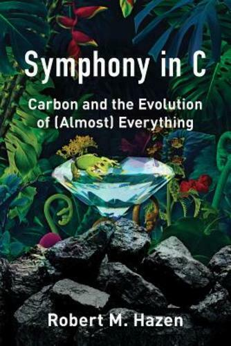 Symphony in C: Carbon and the Evolution of Almost Everything by Robert M Hazen $3.91