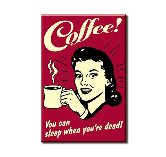 Coffee Tin Sign Decoration Plaque Metal Coffee You Can Sleep When You#x27;re Dead