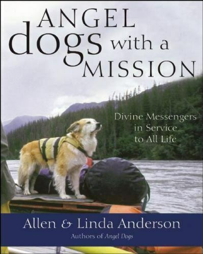 Angel Dogs with a Mission: Divine Messengers in Service to All Life $7.35