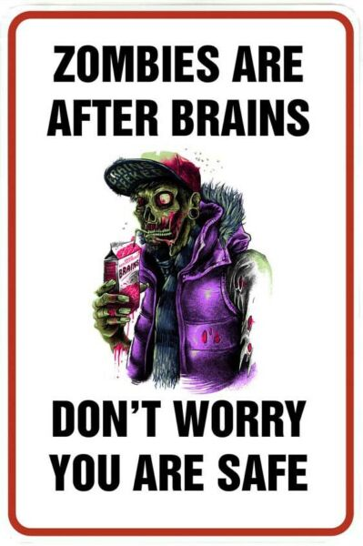 Zombies are after Brains You are Safe sign Metal funny man cave house decor D600 $13.90
