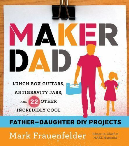 Maker Dad: Lunch Box Guitars Antigravity Jars and 22 Other Incredibly Cool Fat $4.39