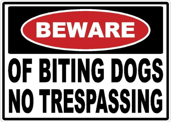 BEWARE BITING DOGS NO TRESPASSING DECAL SAFETY SIGN STICKER OSHA PROSECUTED $10.00