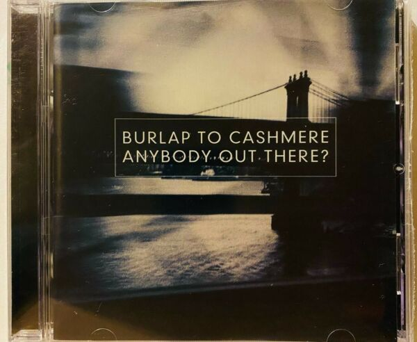 Burlap to Cashmere Anybody Out There CD 1998 Music