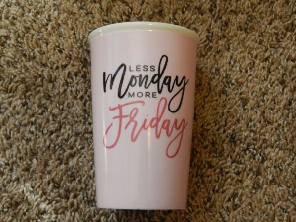 TUMBLER GOBELET COFFEE CERAMIC CUP quot;LESS MONDAY MORE FRIDAYquot; WITH LID NEW