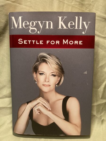 Settle for More by Megyn Kelly hardcover autographed copy
