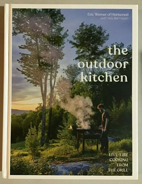 The Outdoor Kitchen: Live Fire Cooking from the Grill A Cookbook Hardcover NEW