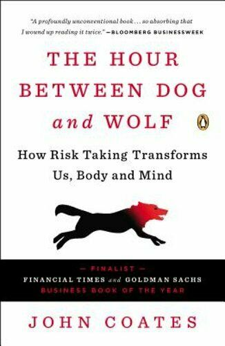 The Hour Between Dog and Wolf: How Risk Taking Transforms Us Body and Mind: New $11.74