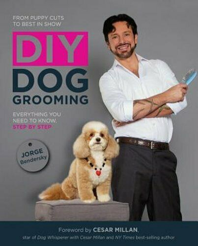 DIY Dog Grooming: Everything You Need to Know Step by Step by Jorge Bendersky $12.61