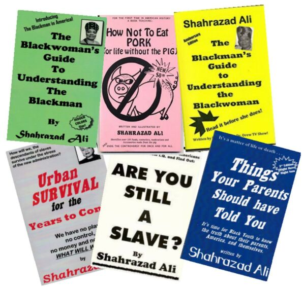 All 6 Books By Shahrazad Ali YOU ARE BUYING DIRECTLY FROM THE AUTHOR $110.00