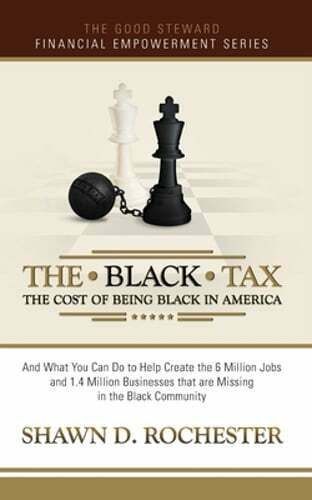 The Black Tax: The Cost of Being Black in America by Shawn D Rochester: New $16.78
