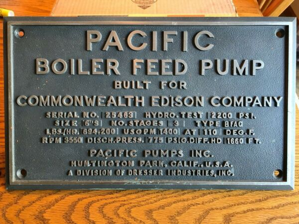 Nameplate for Pacific Pumps Boiler Feed Pump Built for Commonwealth Edison Co. $139.99