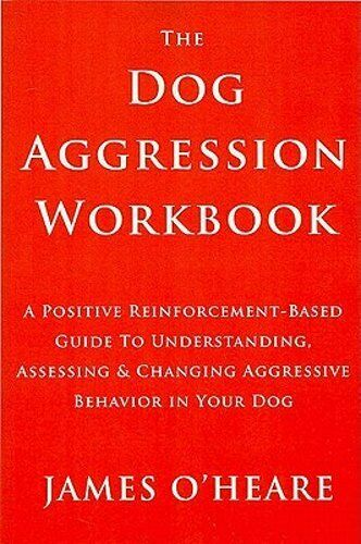 Dog Aggression Workbook by James O#x27;Heare: New $21.02