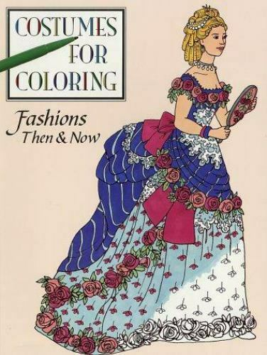 Fashion Then amp; Now Coloring Book Costumes for Coloring Series $4.08