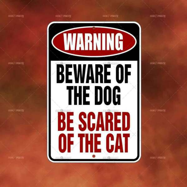 Beware Dog Be Scared Cat metal Sign Home room wall art gift funny decor A2260 $13.95