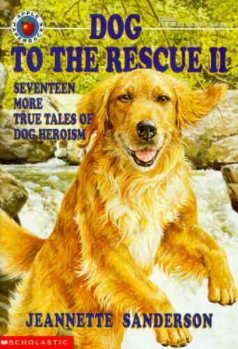 Dog to the Rescue II: Seventeen More True Tales of Dog Heroism $4.08