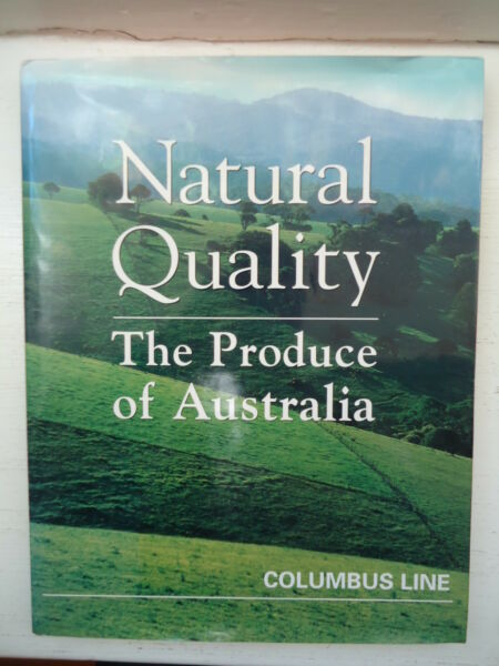 NATURAL QUALITY THE PRODUCE OF AUSTRALIA edited by PAUL CHAN LARGE HBDJ SCARCE