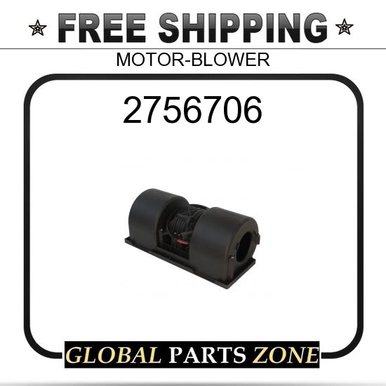 2756706 - MOTOR-BLOWER  for Caterpillar (CAT)