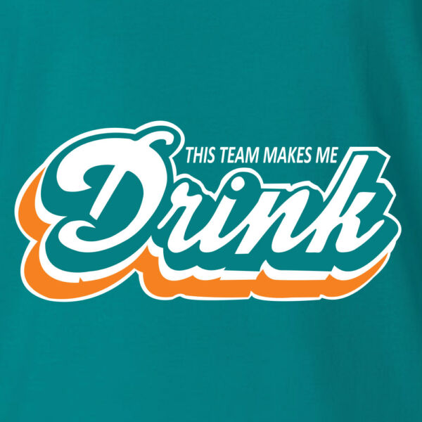 Miami Dolphins T-shirt THIS TEAM MAKE ME DRINK funny football jersey NEW