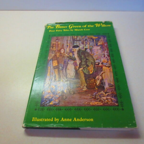 The Bitter Green of the Willow Four Fairy Tales by March Cost 1st Ed. hardcover $254.99
