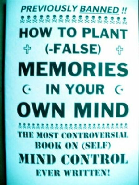 HOW TO PLANT FALSE MEMORIES IN YOUR OWN MIND book hypnosis subconscious