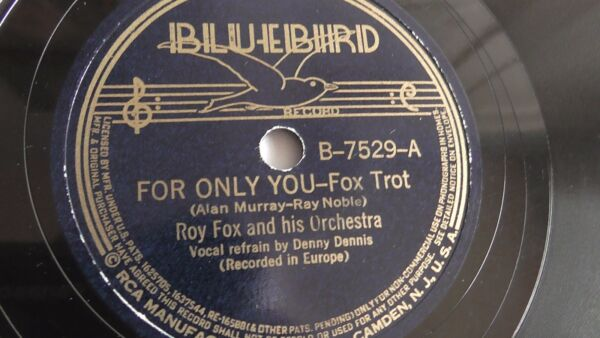 Roy Fox - 78rpm single 10-inch – Bluebird #B-7529 For Only You...