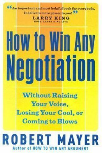How to Win Any Negotiation by Mayer Robert