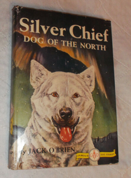 Silver Chief Dog of the North 1933 by Jack O#x27;Brien $45.00