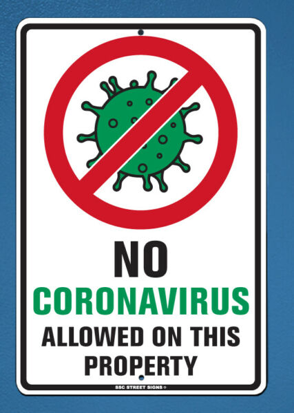 No Virus allowed on Property -  metal sign NEW 18