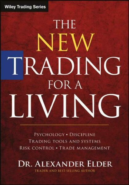 The New Trading for a Living: Psychology Discipline Trading Tools  E-Edition