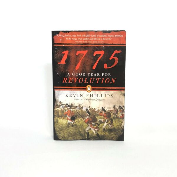 1775 : A Good Year for Revolution - Kevin Phillips - Paperback - Unread Copy
