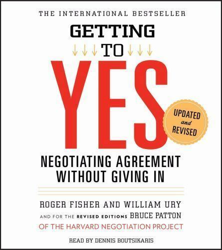 Getting to Yes: How to Negotiate Agreement Without Giving In Ury WilliamFishe