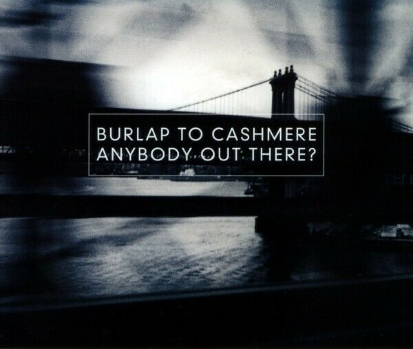 Burlap to Cashmere Anybody Out There used CD