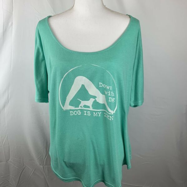 Dog Is Good Womens T shirt 2X Green Down With Dog Yoga Short Sleeve $15.25