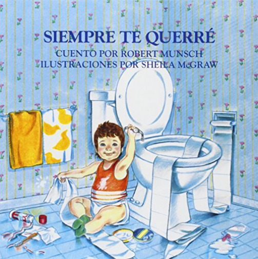 Munsch Robert N. Mcgraw ... Siempre Te Querre Love You Forever BOOK NEW