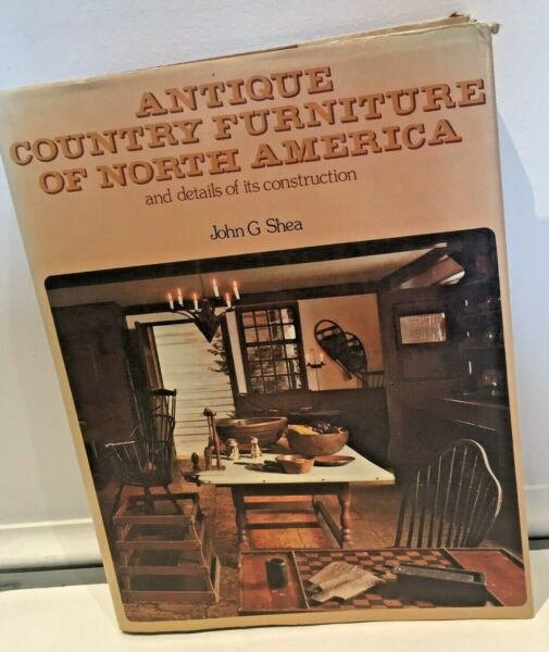 Antique Country Furniture of North America By John G. Shea 1976 Hardcover C $11.55