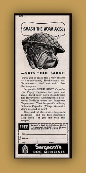 1943 AD SERGEANT#x27;S DOG MEDICINE WWII quot;OLD SARGEquot; BULLDOG SMASH THE WORM AXIS $12.99
