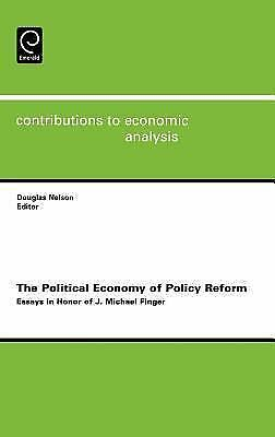 Contributions to Economic Analysis: The Political Economy of Policy Reform :...