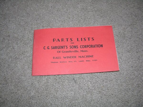 Old Parts List C.G. Sargent#x27;s Sons Graniteville MA Ball Winder Machine for Yarn