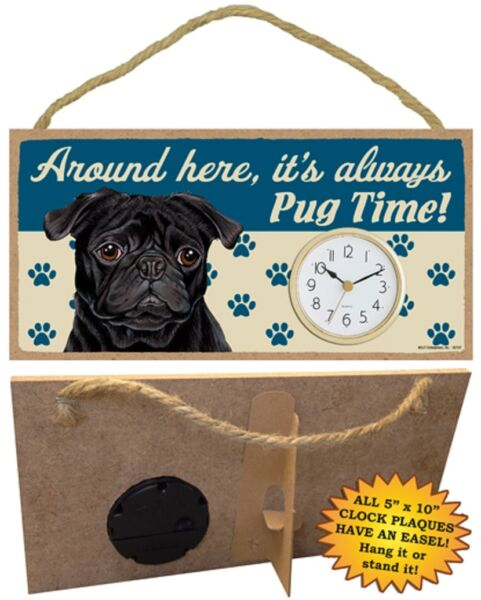 Pug black CLOCK Around here it#x27;s always Time Hang or Easel Back