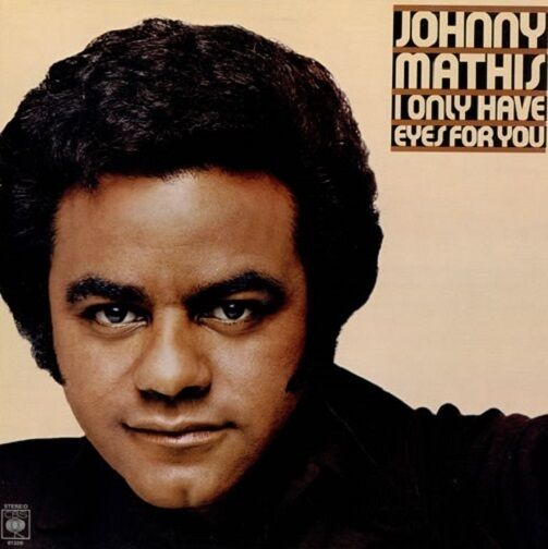 JOHNNY MATHIS I Only Have Eyes For You LP Vinyl Record Album 33rpm CBS 1976