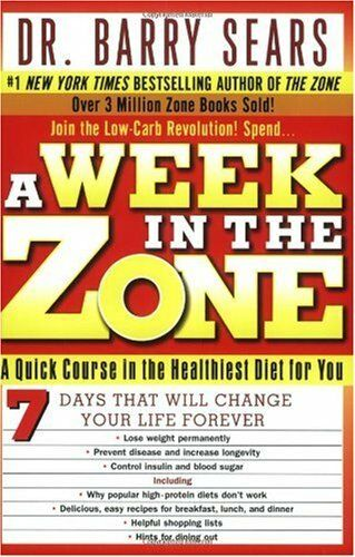 A Week in the Zone: A Quick Course in the Healthiest Diet for You by Barry Sears $4.49