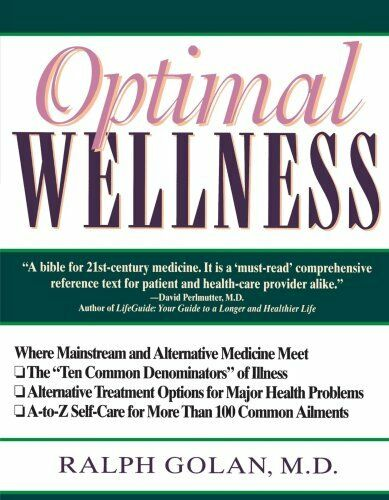 Optimal Wellness: Where Mainstream and Alternative Medicine Meet by Ralph Golan